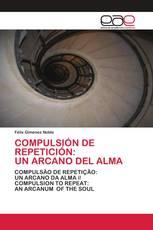 COMPULSIÓN DE REPETICIÓN: UN ARCANO DEL ALMA