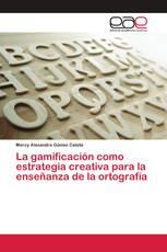 La gamificación como estrategia creativa para la enseñanza de la ortografía