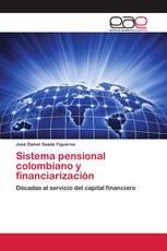 Sistema pensional colombiano y financiarización