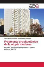 Fragmento arquitectónico de la utopia moderna
