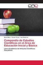Compendio de Estudios Científicos en el Área de Educación Inicial y Básica