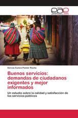 Buenos servicios: demandas de ciudadanos exigentes y mejor informados