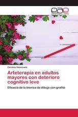 Arteterapia en adultos mayores con deterioro cognitivo leve