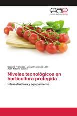 Niveles tecnológicos en horticultura protegida