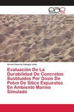 Evaluación De La Durabilidad De Concretos Sustituidos Por Dosis De Polvo De Sílice Expuestos En Ambiente Marino Simulado