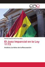 El Juez Imparcial en la Ley 1173