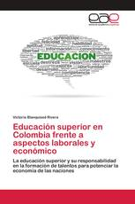 Educación superior en Colombia frente a aspectos laborales y económico
