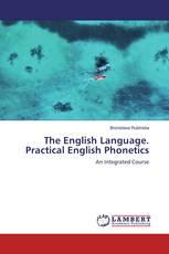 The English Language. Practical English Phonetics