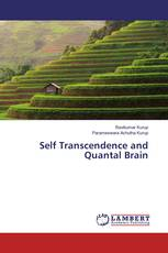 Self Transcendence and Quantal Brain