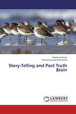 Story-Telling and Post Truth Brain