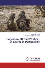 Cognition, IQ and Politics - A Basket of Deplorables