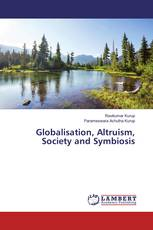 Globalisation, Altruism, Society and Symbiosis