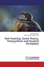 Red Teaming, Game Theory, Panpsychism and Quantal Perception