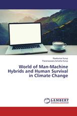World of Man-Machine Hybrids and Human Survival in Climate Change