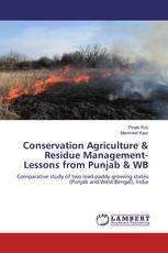 Conservation Agriculture & Residue Management-Lessons from Punjab & WB