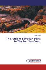 The Ancient Egyptian Ports In The Red Sea Coast