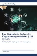 Eine ökonomische Analyse des Klagezulassungsverfahrens § 148 (1) AktG