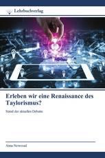 Erleben wir eine Renaissance des Taylorismus?