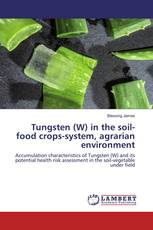 Tungsten (W) in the soil-food crops-system, agrarian environment