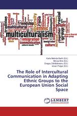The Role of Intercultural Communication in Adapting Ethnic Groups to the European Union Social Space