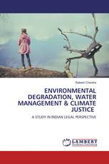 ENVIRONMENTAL DEGRADATION, WATER MANAGEMENT & CLIMATE JUSTICE
