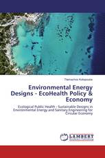 Environmental Energy Designs - EcoHealth Policy & Economy