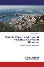 Seismic Hazard and Ground Response Analysis in Gibraltar