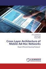 Cross Layer Architecture of Mobile Ad-Hoc Networks