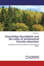 Knowledge foundation and the roots of professional forestry education