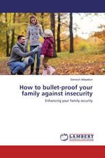 How to bullet-proof your family against insecurity