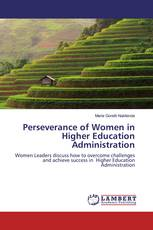 Perseverance of Women in Higher Education Administration