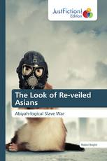 The Look of Re-veiled Asians