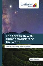The Sarahu New 07 Human Wonders of the World