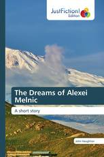 The Dreams of Alexei Melnic