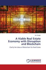A Viable Real Estate Economy with Disruption and Blockchain
