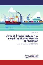 Osmanlı İmparatorluğu 19. Yüzyıl Dış Ticareti Üzerine Bir Deneme