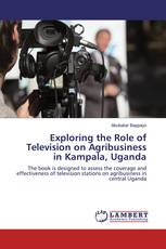 Exploring the Role of Television on Agribusiness in Kampala, Uganda