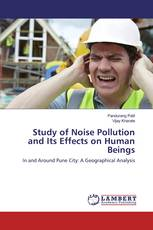 Study of Noise Pollution and Its Effects on Human Beings