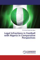 Legal Infractions in Football with Nigeria in Comparative Perspectives