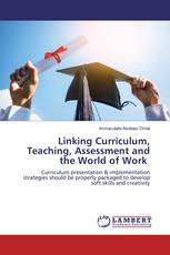 Linking Curriculum, Teaching, Assessment and the World of Work