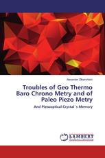 Troubles of Geo Thermo Baro Chrono Metry and of Paleo Piezo Metry