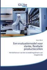Een evaluatiemodel voor slanke, flexibele productiecellen