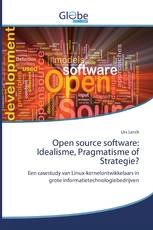 Open source software: Idealisme, Pragmatisme of Strategie?