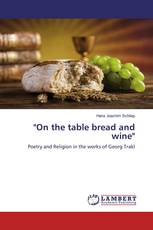 """On the table bread and wine"""