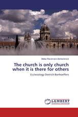 The church is only church when it is there for others