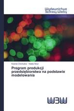 Program produkcji przedsiębiorstwa na podstawie modelowania
