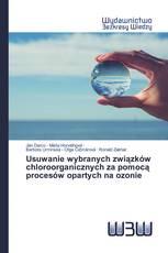 Usuwanie wybranych związków chloroorganicznych za pomocą procesów opartych na ozonie