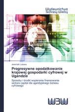 Progresywne opodatkowanie krajowej gospodarki cyfrowej w Ugandzie