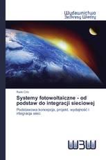 Systemy fotowoltaiczne - od podstaw do integracji sieciowej