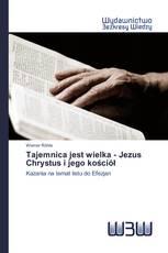 Tajemnica jest wielka - Jezus Chrystus i jego kościół